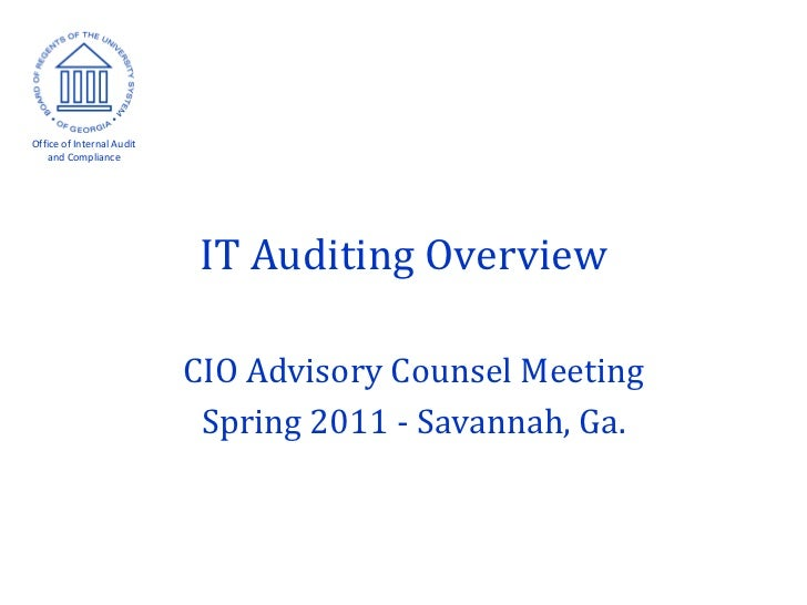 Office of Internal Audit    and Compliance                            IT Auditing Overview                           CIO A...