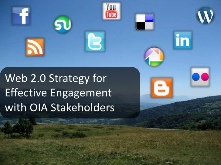 Web 2.0 Strategy for Effective Engagement with OIA Stakeholders<br />