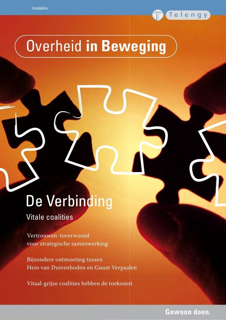 NUMMER 4Overheid in BewegingDe VerbindingVitale coalitiesVertrouwen: toverwoordvoor strategische samenwerkingBijzondere on...
