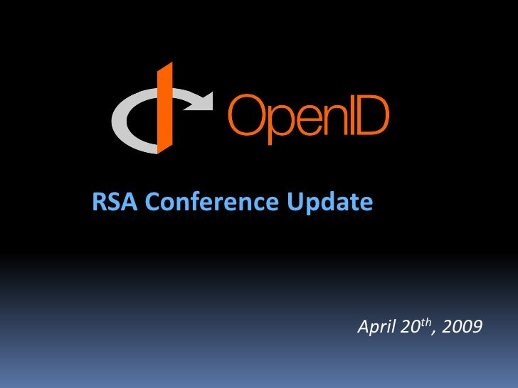 RSA Conference Update                       April 20th, 2009