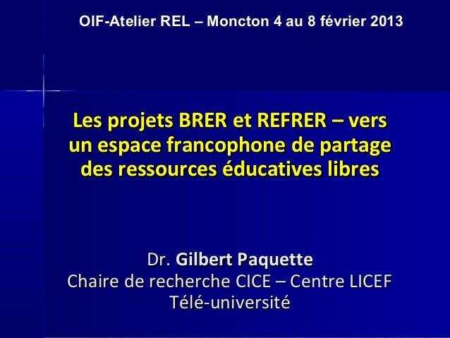 Les projets BRER et REFRER – versLes projets BRER et REFRER – vers un espace francophone de partageun espace francophone d...