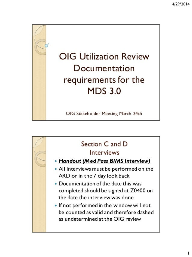 4/29/2014 1 OIG Utilization Review Documentation requirements for the MDS 3.0 OIG Stakeholder Meeting March 24th Section C...