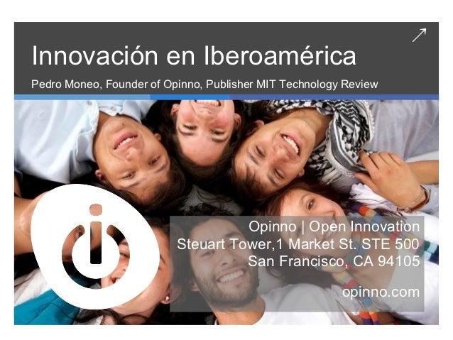 ↗Innovación en IberoaméricaPedro Moneo, Founder of Opinno, Publisher MIT Technology Review                                ...