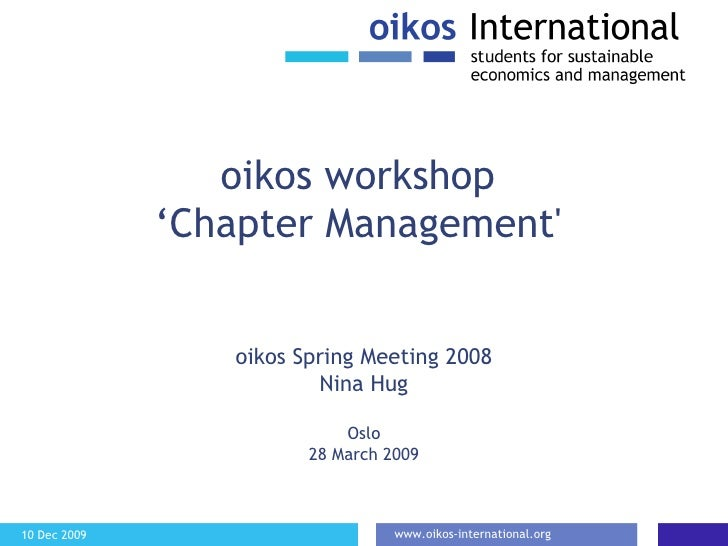 oikos workshop  'Chapter Management'  oikos Spring Meeting 2008 Nina Hug Oslo 28 March 2009