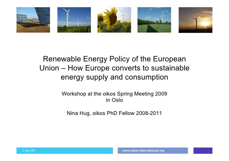 Renewable Energy Policy of the European            Union – How Europe converts to sustainable                  energy supp...