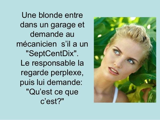 """Une blonde entre dans un garage et demande au mécanicien s'il a un """"SeptCentDix"""". Le responsable la regarde perplexe, puis..."""