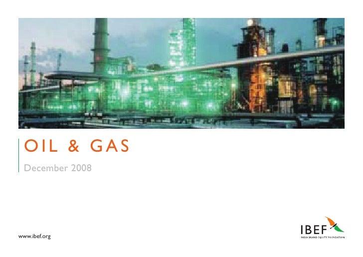 OIL & GAS   December 2008     www.ibef.org