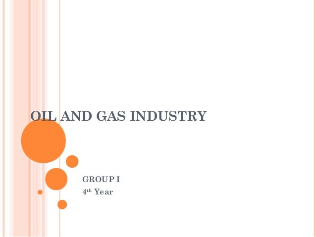 OIL AND GAS INDUSTRY GROUP I 4th Year