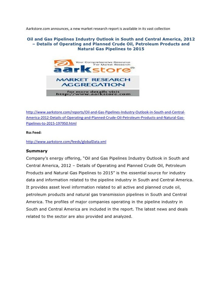 Aarkstore.com announces, a new market research report is available in its vast collectionOil and Gas Pipelines Industry Ou...