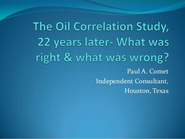 Paul A. CometIndependent Consultant,        Houston, Texas