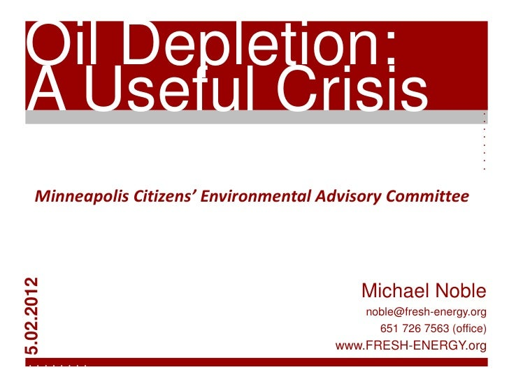 Oil Depletion:A Useful Crisis                                                                   . . . . . . . .     Minnea...