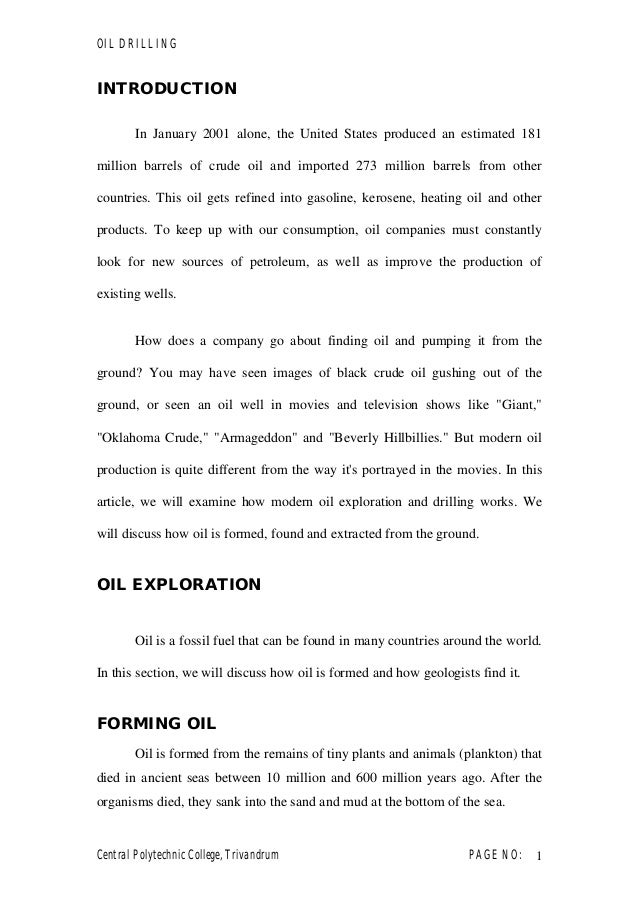 OIL DRILLING Central Polytechnic College, Trivandrum PAGE NO: 1 INTRODUCTION In January 2001 alone, the United States prod...