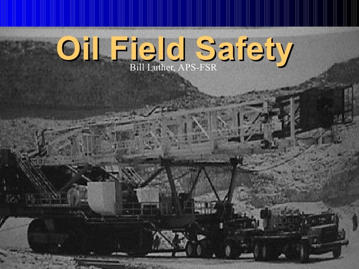 Oil Field Safety Bill Luther, APS-FSR