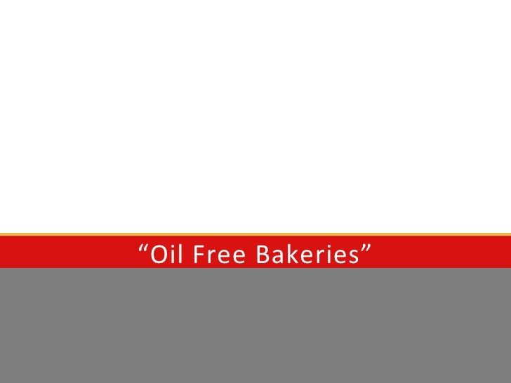 Oil free bakeries presentation v5