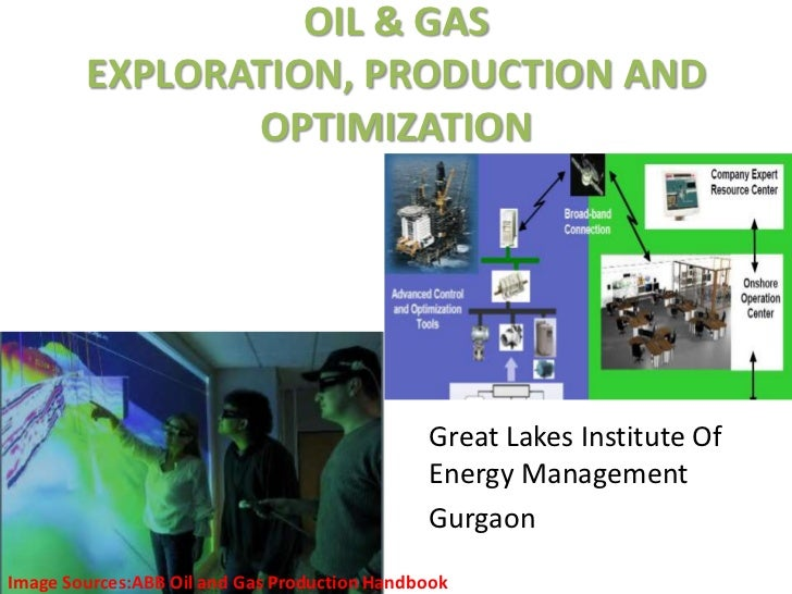 OIL & GAS        EXPLORATION, PRODUCTION AND               OPTIMIZATION                                              Great...