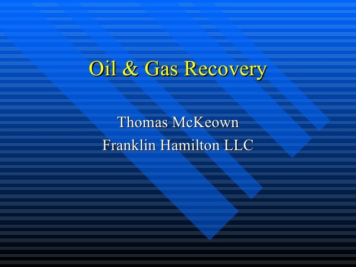 Oil & Gas Recovery Thomas McKeown Franklin Hamilton LLC