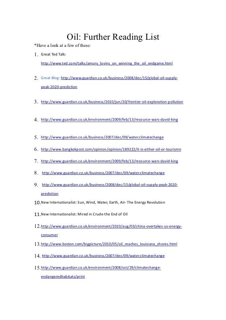 Oil: Further Reading List*Have a look at a few of these:1.   Great Ted Talk:     http://www.ted.com/talks/amory_lovins_on_...