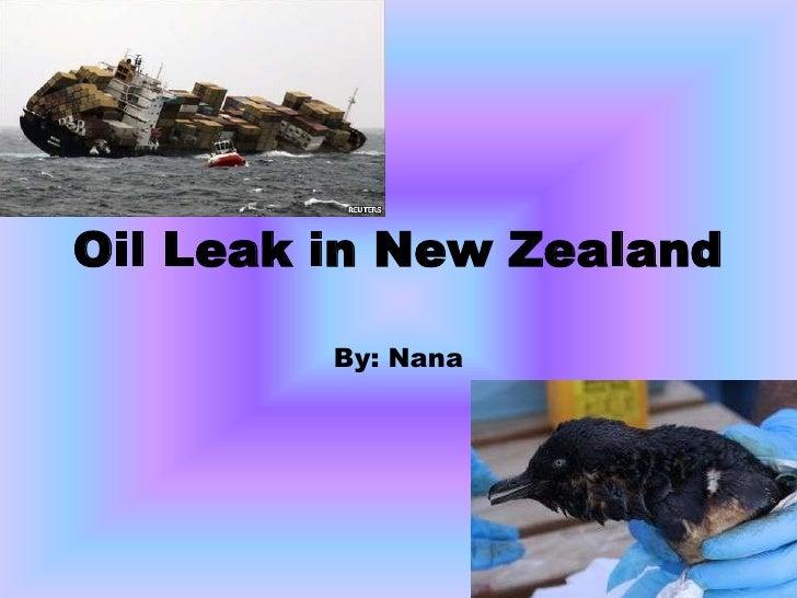 Oil Leak in New Zealand         By: Nana