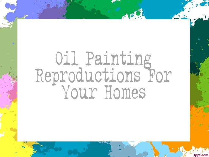 http://www.iloveoilpaintings.com If you are a fan of masterpieces fromfamous artist, you can get a oil painting  reproduct...