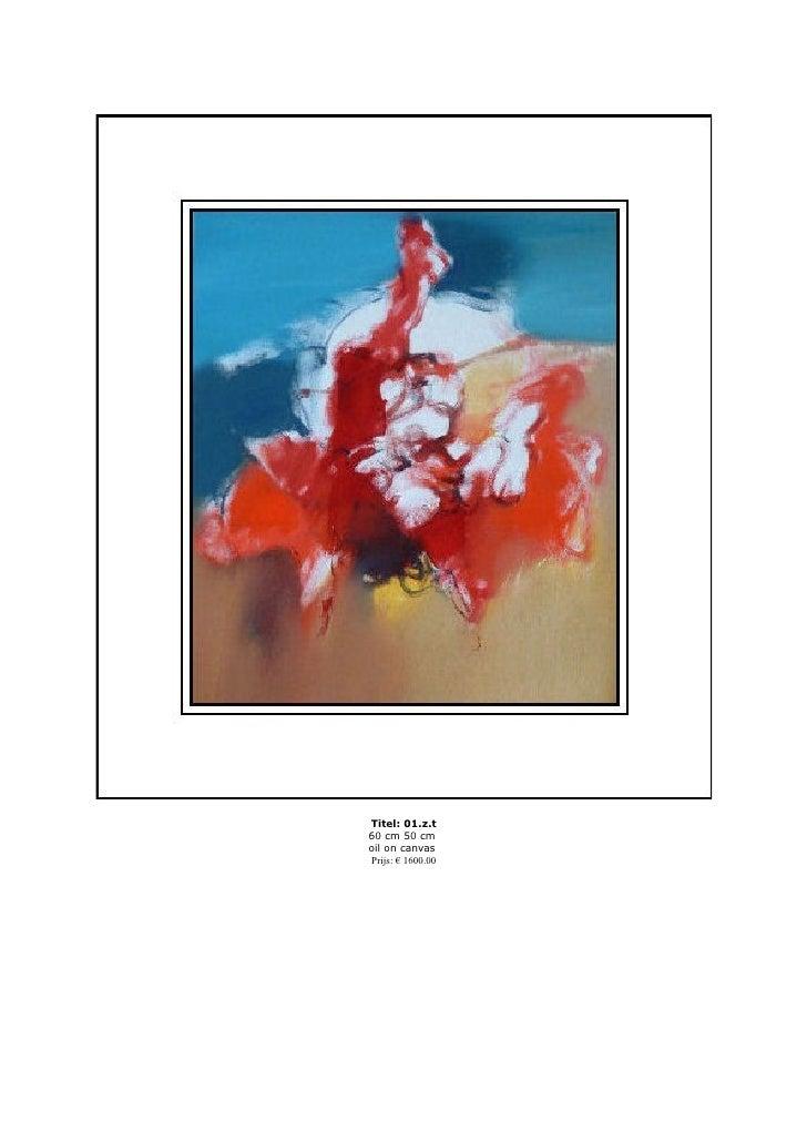 Titel: 01.z.t 60 cm 50 cm oil on canvas Prijs: € 1600.00