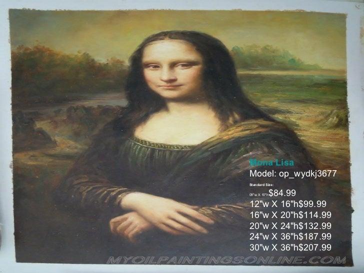 "Mona Lisa Model: op_wydkj3677 Standard Size:  08""w X 10""h $84.99 12""w X 16""h$99.99 16""w X 20&quot..."
