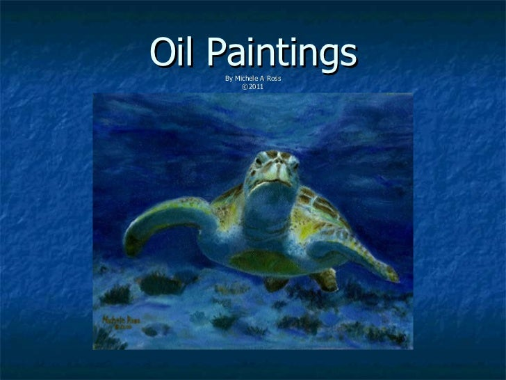Oil Paintings By Michele A Ross ©2011