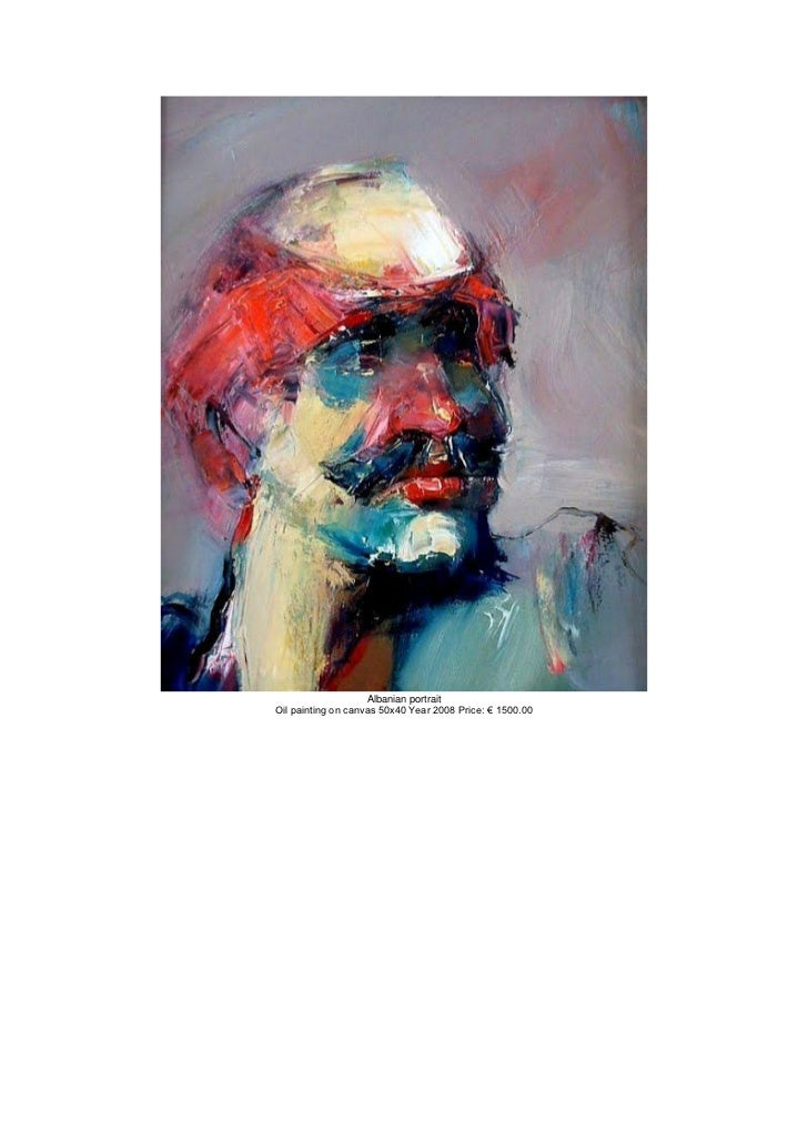 Albanian portraitOil painting on canvas 50x40 Year 2008 Price: € 1500.00