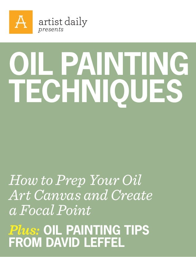 presents  OIL PAINTING TECHNIQUES How to Prep Your Oil Art Canvas and Create a Focal Point  Plus: OIL PAINTING TIPS FROM D...