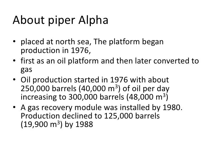 kenson piper alph presentation In the past few weeks i have been asked to do presentations and share my views about the legacy of piper alpha in this 25 years on: remembering piper alpha.