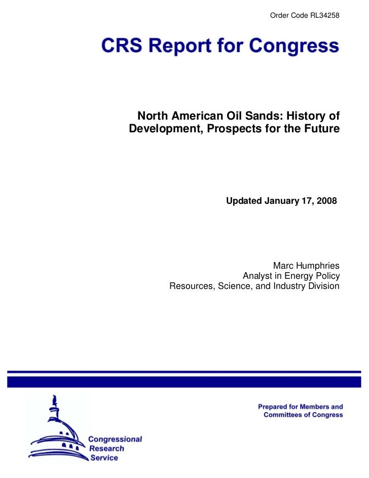Order Code RL34258 North American Oil Sands: History ofDevelopment, Prospects for the Future                    Updated Ja...