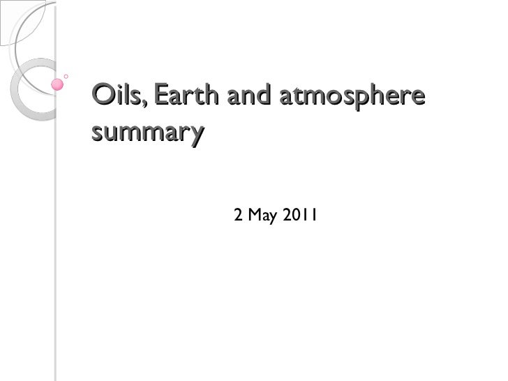 Oils, Earth and atmosphere summary 2 May 2011