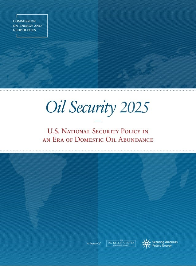 Oil Security 2025: U.S. National Security Policy in an Era of Domestic Oil Abundance