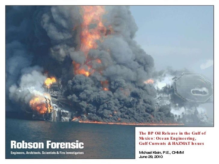 The BP Oil Release in the Gulf of Mexico: Ocean Engineering, Gulf Currents & HAZMAT Issues Michael Klein, P.E., CHMM June ...