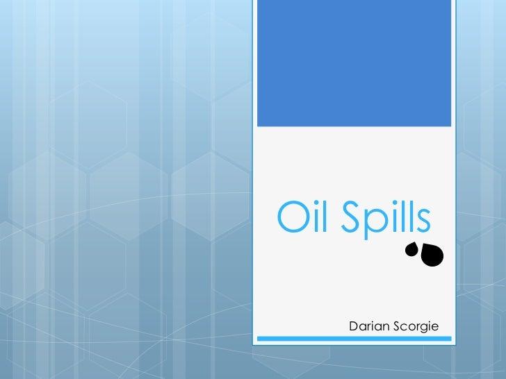 Oil Spills    Darian Scorgie