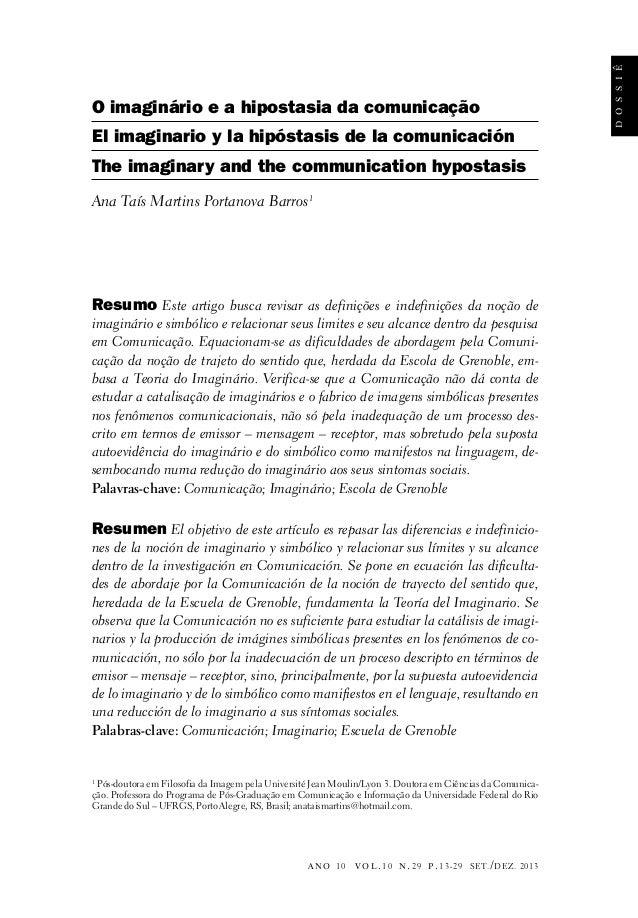 El imaginario y la hipóstasis de la comunicación The imaginary and the communication hypostasis Ana Taís Martins Portanova...