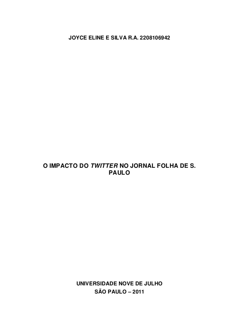 JOYCE ELINE E SILVA R.A. 2208106942O IMPACTO DO TWITTER NO JORNAL FOLHA DE S.                  PAULO         UNIVERSIDADE ...