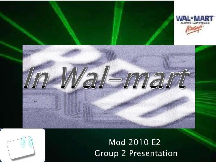 In Wal-mart<br />Mod 2010 E2<br /> Group 2 Presentation<br />