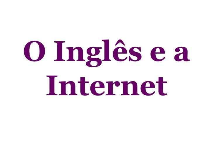 O Inglês e a Internet