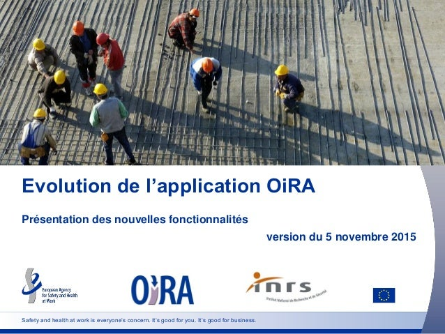 Safety and health at work is everyone's concern. It's good for you. It's good for business. Evolution de l'application OiR...