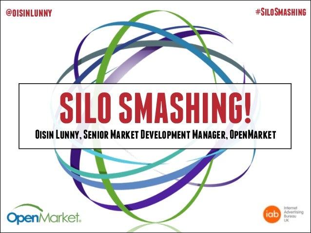 #SiloSmashing  @oisinlunny  SILO SMASHING!  Oisin Lunny, Senior Market Development Manager, OpenMarket