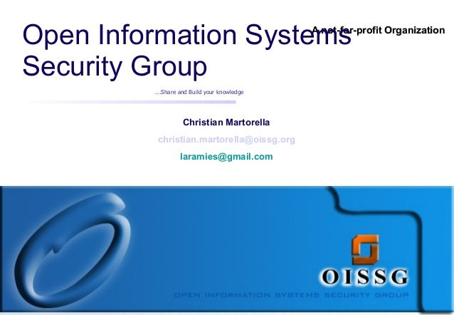 Open Information Systems                    A not-for-profit OrganizationSecurity Group         ….Share and Build your kno...