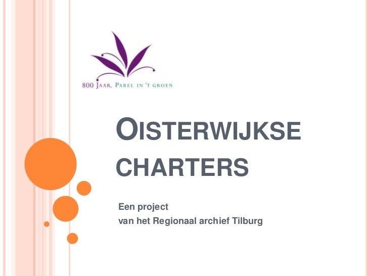 OISTERWIJKSECHARTERSEen projectvan het Regionaal archief Tilburg