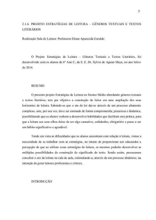2.1.6. PROJETO ESTRATÉGIAS DE LEITURA – GÊNEROS TEXTUAIS E TEXTOS LITERÁRIOS Realização Sala de Leitura: Professora Eliane...