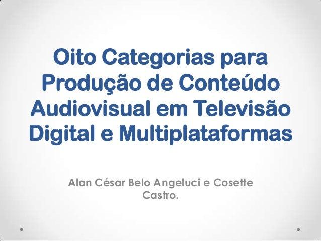 Oito categorias para produção de conteúdo audiovisual em