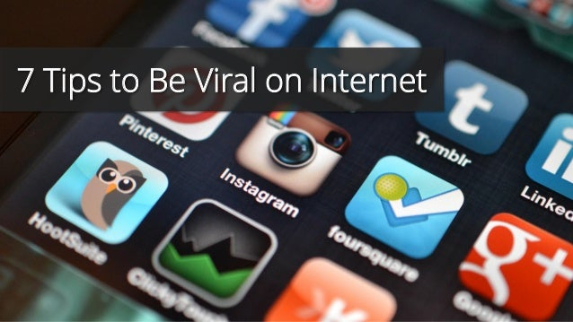 7 Tips to Be Viral on Internet
