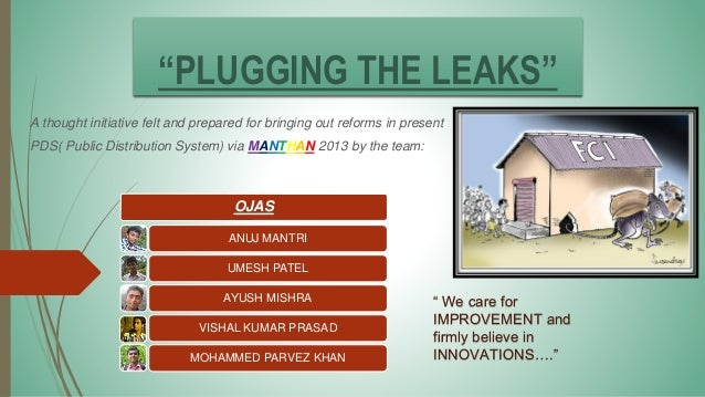 """PLUGGING THE LEAKS"" A thought initiative felt and prepared for bringing out reforms in present PDS( Public Distribution S..."