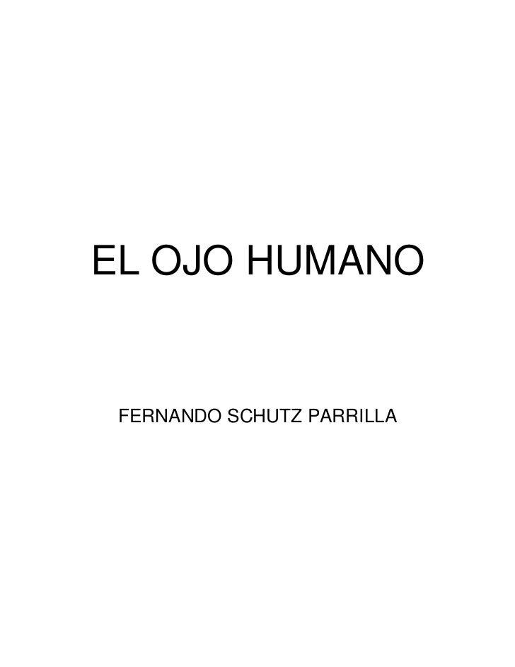 EL OJO HUMANO FERNANDO SCHUTZ PARRILLA