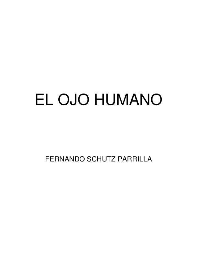EL OJO HUMANOFERNANDO SCHUTZ PARRILLA