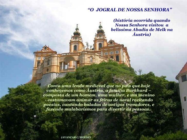 """"""" O  JOGRAL DE NOSSA SENHORA"""" (AVANÇAR C/MOUSE) (história ocorrida quando Nossa Senhora visitou  a belíssima Abadia de Mel..."""