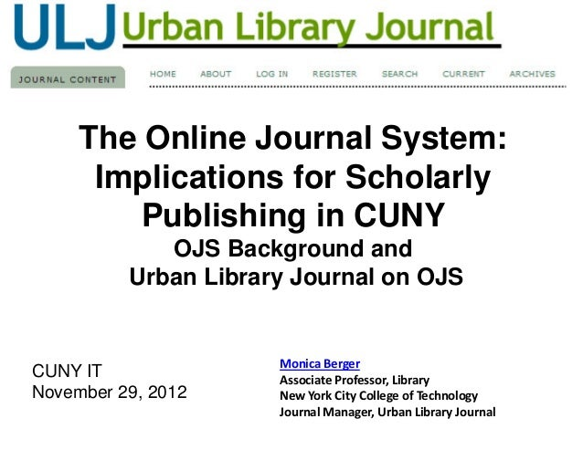 The Online Journal System:      Implications for Scholarly         Publishing in CUNY             OJS Background and      ...